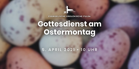 Gottesdienst am Ostermontag Tickets