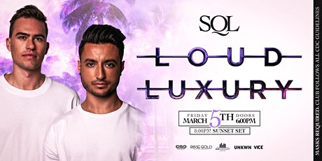 Loud Luxury Sunset Party at SQL Miami Friday 3/5 tickets
