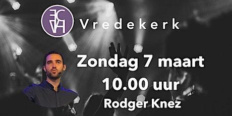 Zondagdienst 7 maart 10.00 uur met Rodger Knez tickets