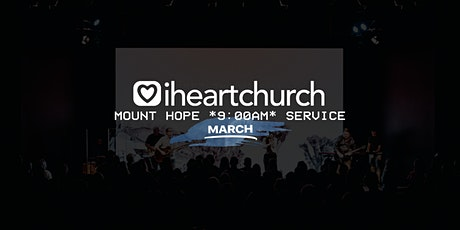 MARCH: Mount Hope *9AM Service* tickets