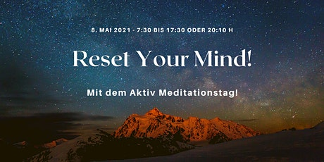 Aktiv-Meditationstag - RESET YOUR MIND Tickets