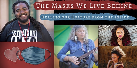 The Masks We Live Behind: Healing our Culture from the Inside tickets