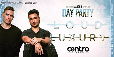 Loud Luxury Day Party at Centro Wynwood 3/6 tickets