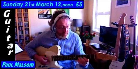 Guitar LiveStream with Paul Malsom tickets
