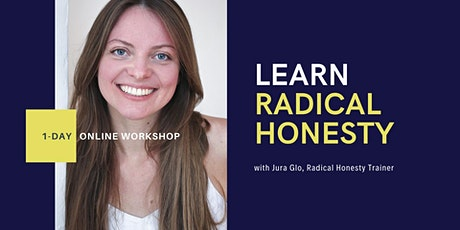 Learn Radical Honesty - 1-Day Online Workshop tickets