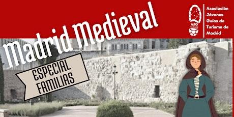 Madrid  Medieval-Visita Turística especial familias entradas