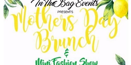 Mothers Day Brunch & Mini Fashion Show tickets
