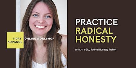 Practice Radical Honesty - 1-Day Advanced Online Workshop Tickets