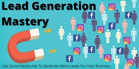 Lead Generation Mastery - Use Social Media Marketing To Generate More Leads biglietti