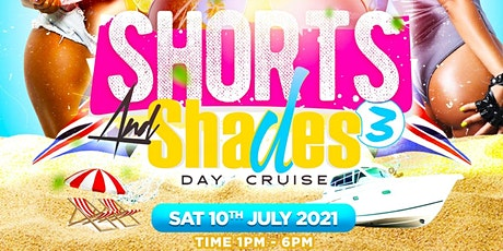 SHORTS AND SHADES3 THE DAY CRUISE tickets