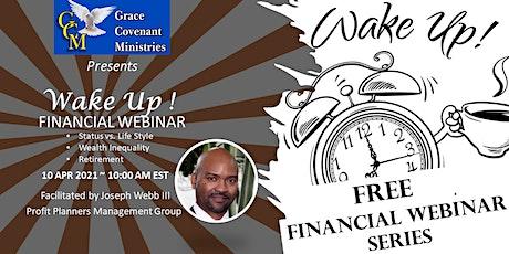Wake Up! Financial Webinar tickets