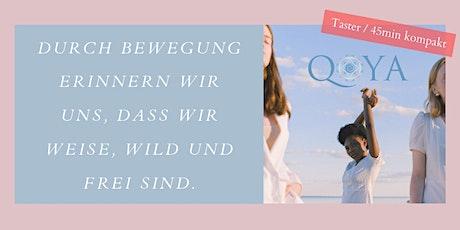 Qoya mit Ulrike - Taster (Probierstunde) / 45min kompakt Tickets