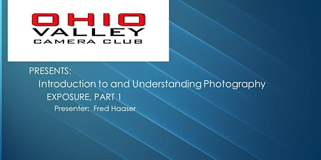 INTRODUCTION TO AND UNDERSTANDING PHOTOGRAPHY - EXPOSURE PART 1 tickets