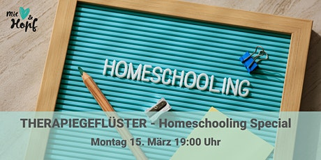 Homeschooling Special - THERAPIEGEFLÜSTER Tickets