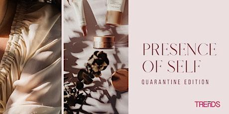 PRESENCE OF SELF: Quarantine Edition tickets