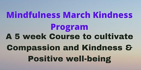 Mindfulness March Kindness Project tickets