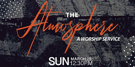 The Atmosphere Worship Concert Tickets