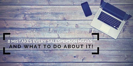 8 Mistakes Every Salesperson Makes....and What to Do About It tickets