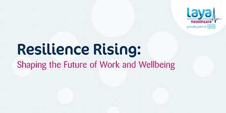 Resilience Rising: Shaping the Future of Work and Wellbeing tickets