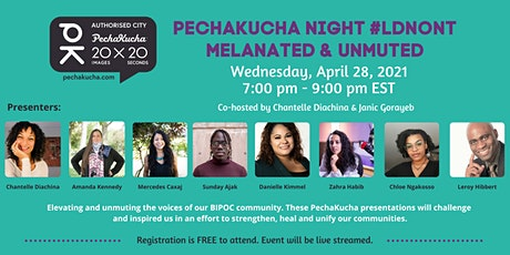 PechaKucha Night #ldnont Volume 13 - Melanated & Unmuted ingressos