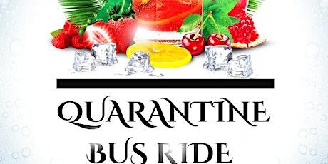 Quarantine Bus Ride tickets