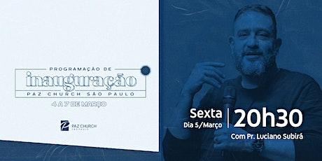 Inauguração Paz São Paulo | Sexta (5/Março) | 20h30  (2º Culto) ingressos
