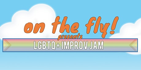 On The Fly presents: LGBTQ+ Improv Jam! tickets