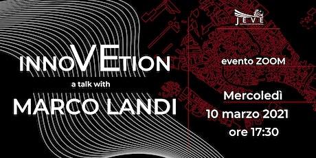 InnoVEtion || A talk with Marco Landi biglietti