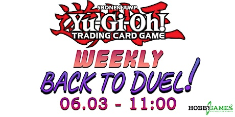 Yu-Gi-Oh! Back to Duel Season 4 #1 at Hobby Games tickets