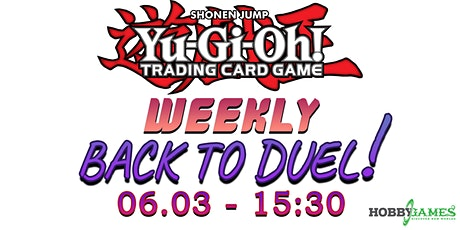 Yu-Gi-Oh! Back to Duel Season 4 #2 at Hobby Games tickets