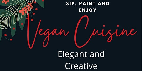 Copy of Sip, Paint and Enjoy Vegan Cuisine tickets