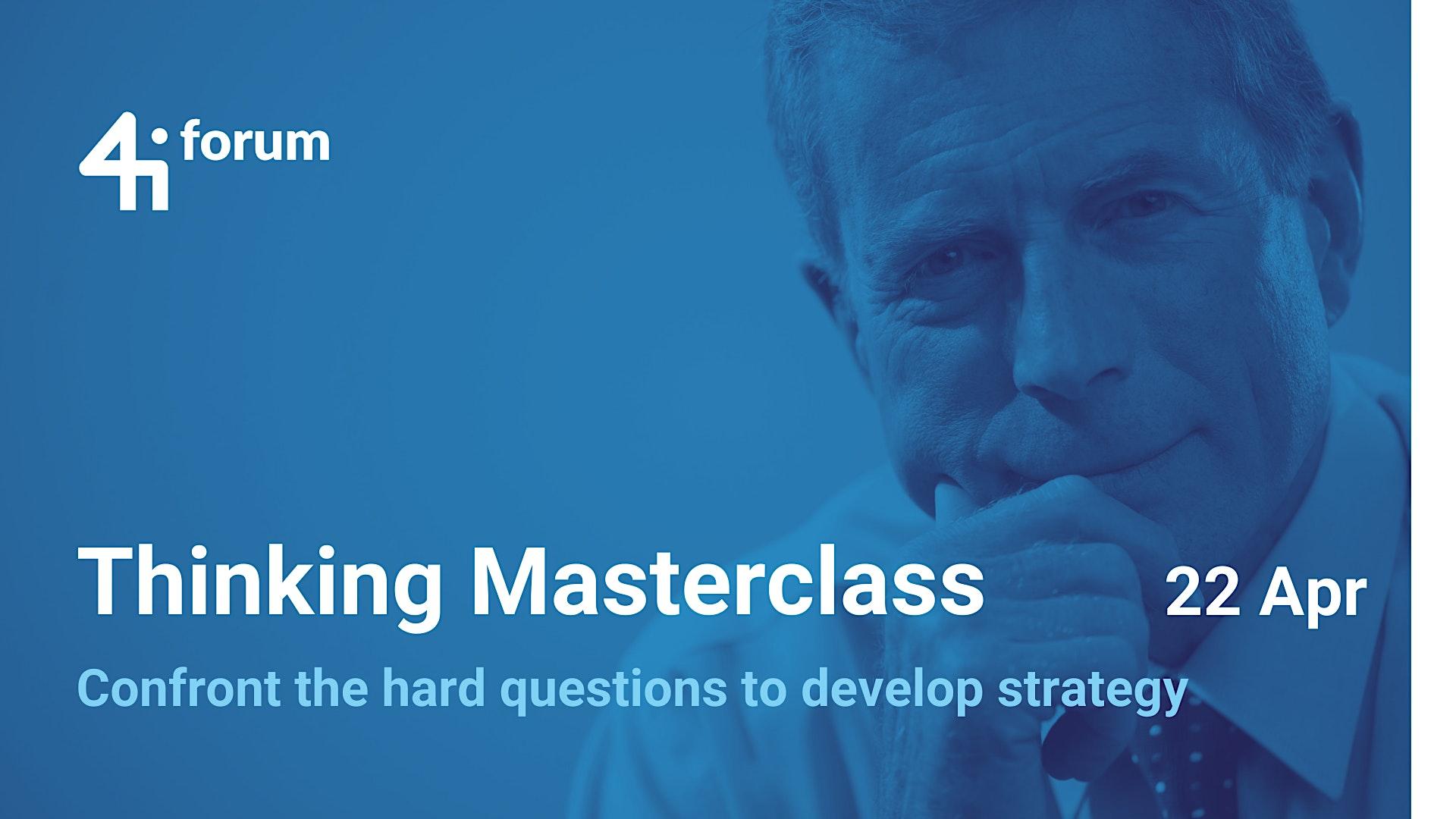 4iforum: Thinking Masterclass (April 2021)