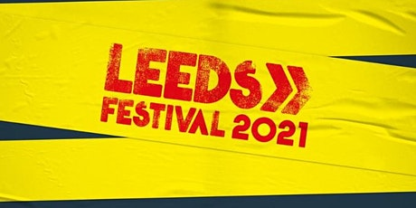 Leeds Festival 2021 tickets