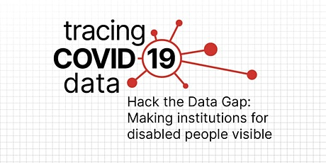 Hack the Data Gap: Making institutionsfor disabled people visible tickets