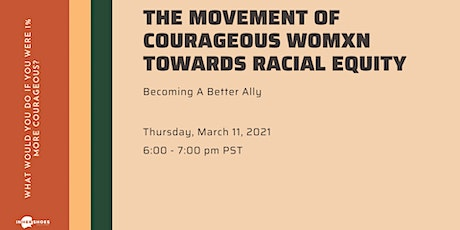 The Movement of Courageous Womxn Towards Racial Equity tickets
