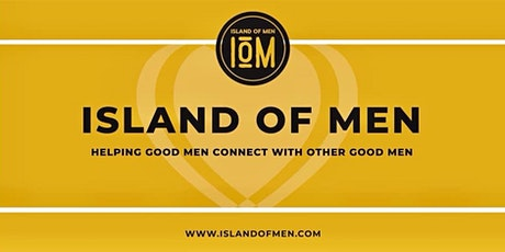 Island of Men - FREE Mens Circle - March tickets