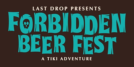 FORBIDDEN BEER FEST - a tiki adventure - DIGITAL CRAFT BEER FESTIVAL tickets