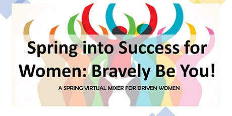 Spring Into Success for Women: Bravely Be You tickets