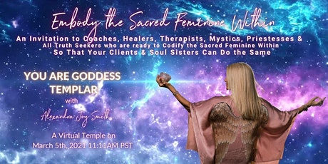 You Are Goddess Templar: Explore the Mystery of the SACRED FEMININE tickets