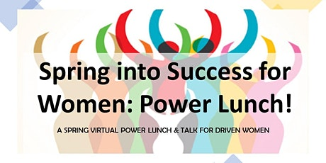 Spring into Success for Women: Power Lunch tickets