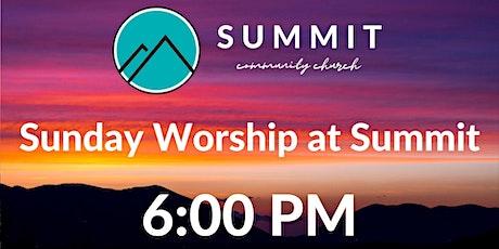 Sunday Worship at Summit   6:00 PM tickets