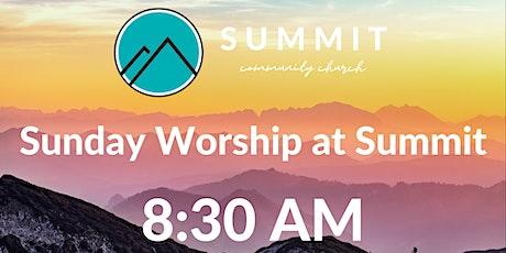 Sunday Worship at Summit   8:30 AM tickets