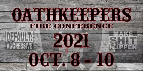 Oathkeepers Fire Conference 2021 tickets