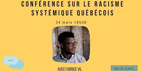 Conférence Fabrice Vil : Le racisme systémique québécois billets