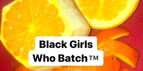 Black Girls Who Batch - Meet and Greet Join INFO session tickets