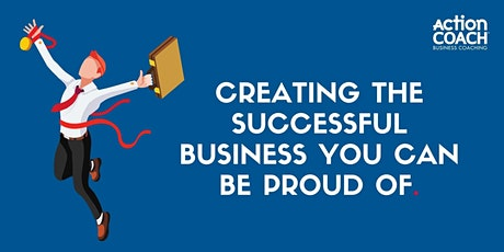 Creating the Successful Business you can be proud of. tickets