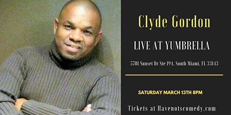 Have-Nots Comedy Presents Clyde Gordon tickets