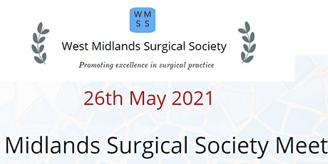 West Midlands Surgical Society Meeting - Spring 2021 tickets