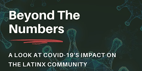 Beyond the Numbers: A look at COVID-19's impact on the Latinx Community tickets