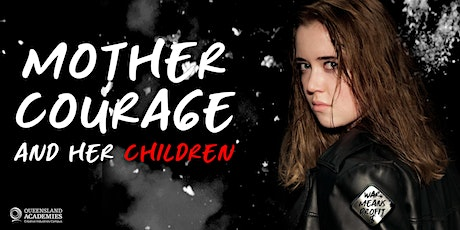 Year 11 Epic Theatre: Mother Courage and Her Children tickets